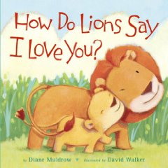 Fiction Friday: How Do Lions Say I Love You?