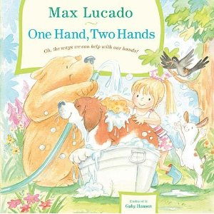 One Hand, Two Hands by Max Lucado (children's book) #Giveaway (3 winners) CLOSED