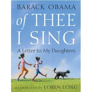 "Fiction Friday: Children's  Book by Barack Obama, ""Of Thee I Sing, A Letter to My Daughters"""