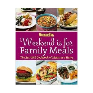 Woman's Day: Weekend is for Family Meals (Cookbook) #Giveaway – CLOSED