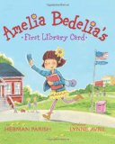 amelia bedelias first library card