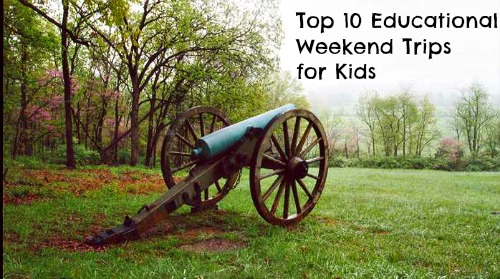 Top 10 Educational Weekend Trips for Kids