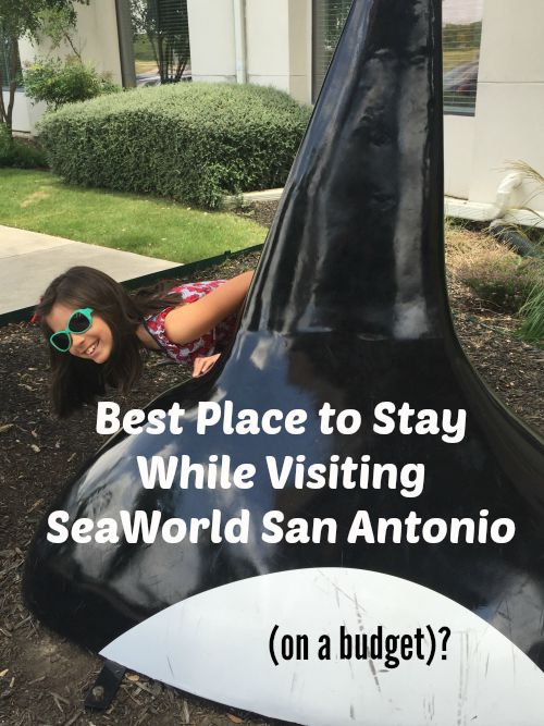 Best Place to Stay While Visiting SeaWorld San Antonio