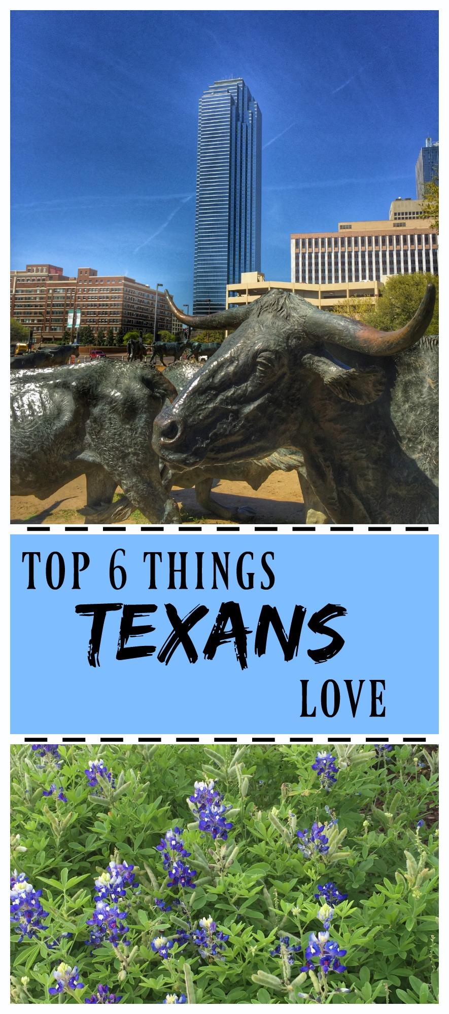 Top 6 Things Texans Love