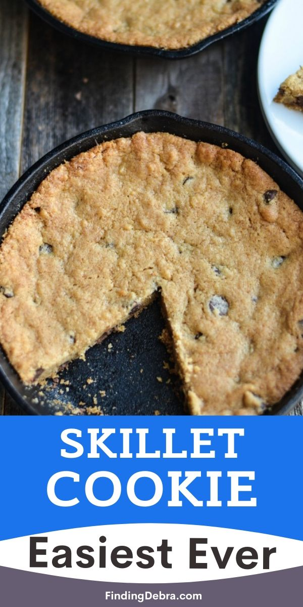 Skillet Cookie Easiest Ever