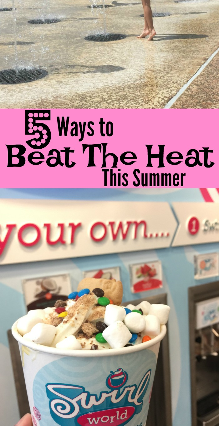 5 Ways to Beat the Heat this summer