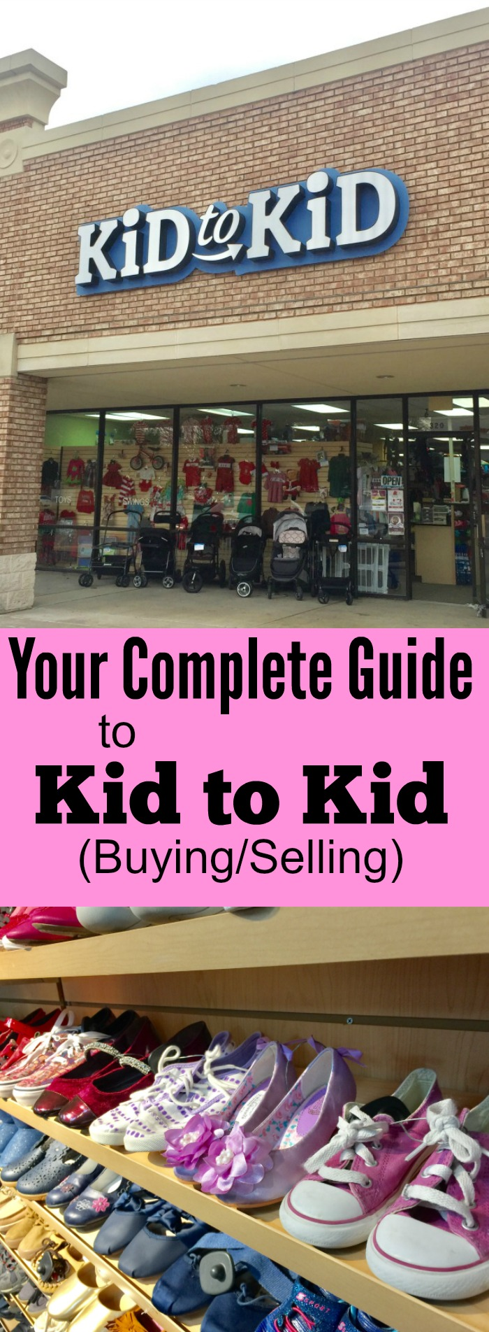 Kid to Kid Your Complete Guide to Buying and Selling Childrens Clothes, Shoes, Toys and more.