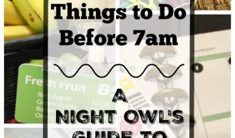 Night Owl Guide to Mornings: 7 Things to Do Before 7am