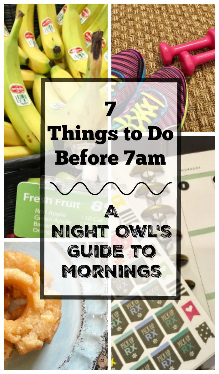 A Night Owl's Guide to Mornings - 7 Things to do before 7am