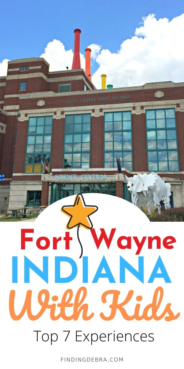 Fort Wayne Indiana with Kids Top 7 Experiences
