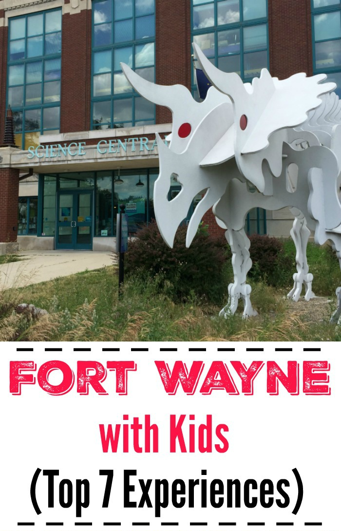 TFort Wayne with Kids