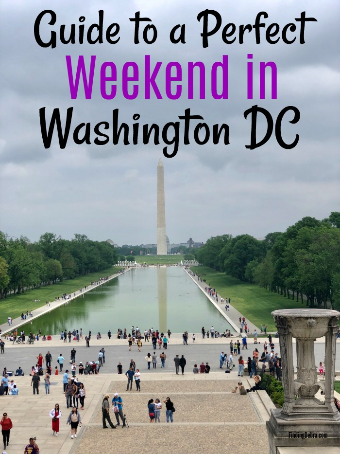 Guide to a perfect weekend in Washington DC - Things to do in Washington DC