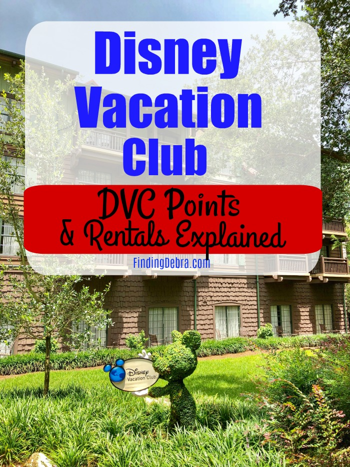 Disney Vacation Club DVC Points and Rentals Explained